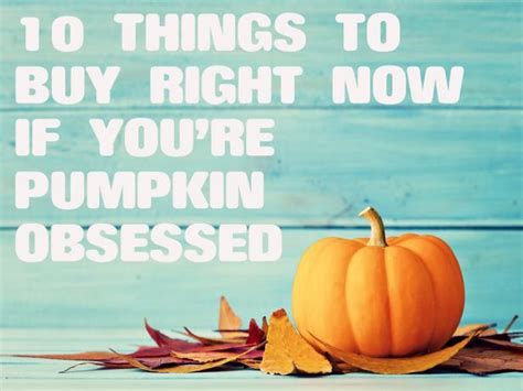 design love fest pumpkin spice latte 10 things to buy right now if you re pumpkin obsessed