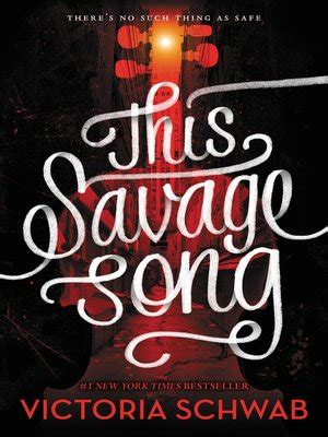 this savage song by victoria schwab 183 overdrive rakuten overdrive ebooks audiobooks and