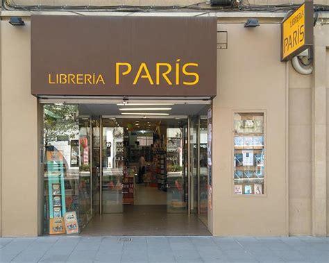 libreria paris librer 237 a par 237 s de zaragoza