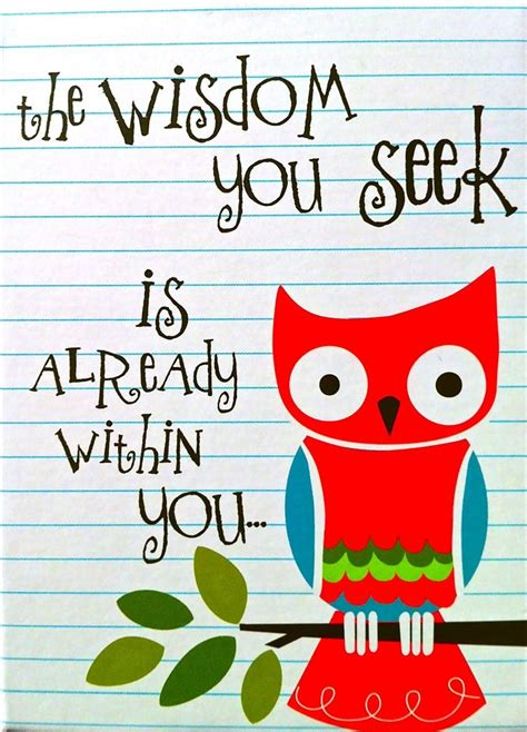 School Birthday Quotes 25 Best Ideas About Owl Sayings On Pinterest Owls Owl