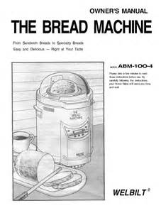 Welbilt The Bread Machine Recipes Welbilt Bread Machine Model Abm100 4 Welbilt Bread