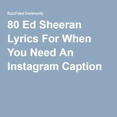 ed sheeran quotes for instagram 1000 images about i