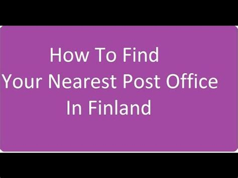 how to find out nearest post office in finland