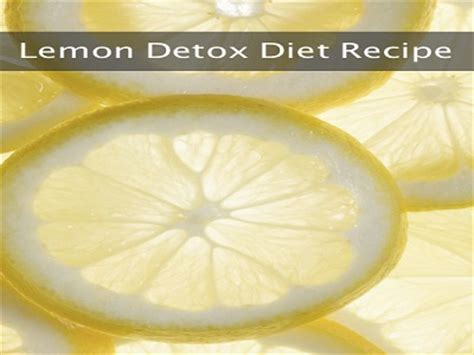 Detox Diet That Actually Works by The Lemon Detox Diet Recipe A Recipe That Really Works