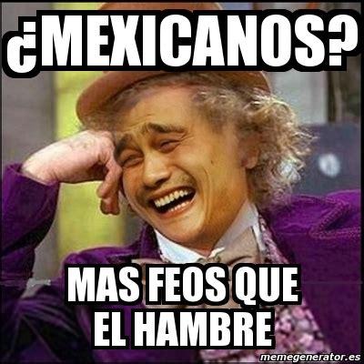 Meme Mexicano - meme yao wonka 191 mexicanos mas feos que el hambre 3409488