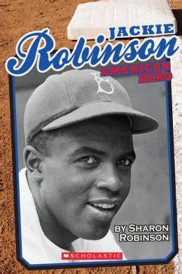 the united states v jackie robinson books jackie robinson american by robinson