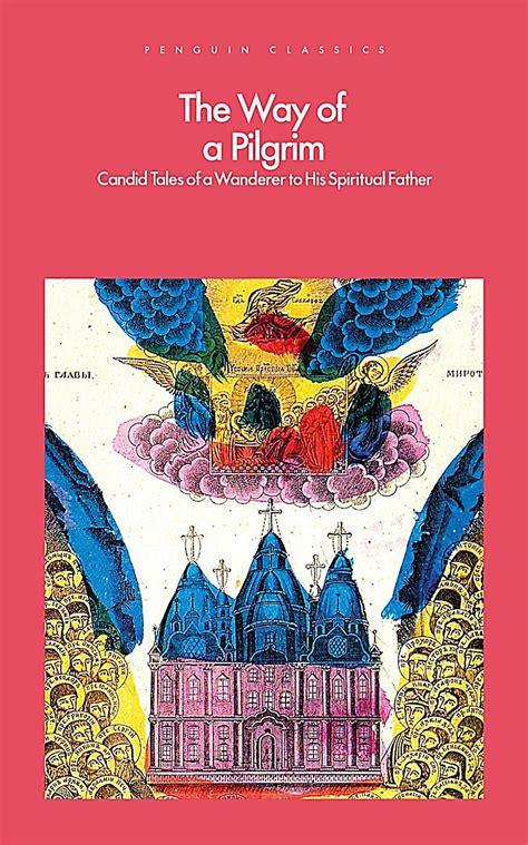 The Way Of A Pilgrim by The Way Of A Pilgrim Ebook Jetzt Bei Weltbild Ch Als