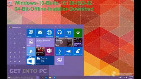 Windows 10 Build 10125 ISO 32 64 Bit Offline Installer ... Windows 10 Download 64 Bit Iso
