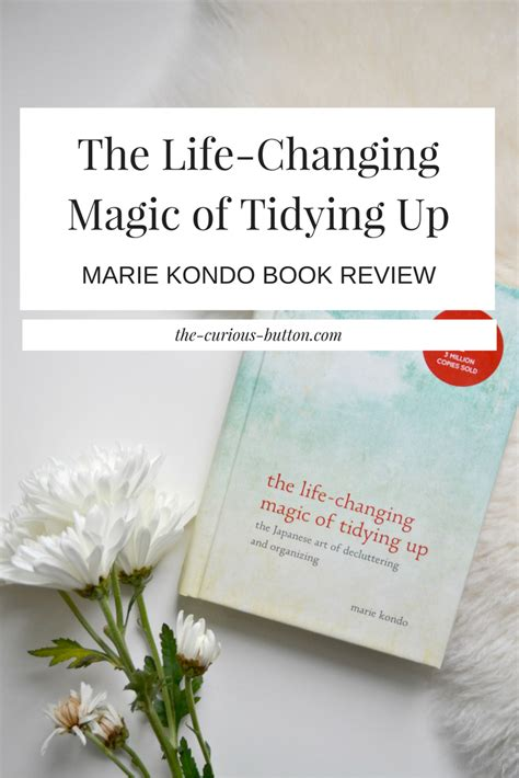the life changing magic of the life changing magic of tidying up marie kondo book review the curious button