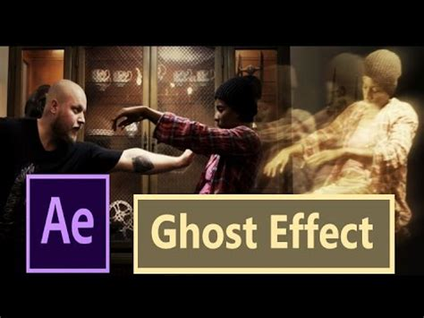 film ghost effect doctor strange ghost effect adobe after effects tutorial