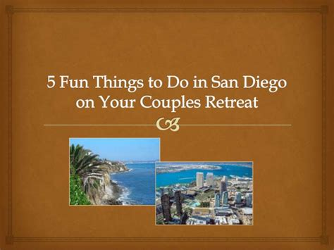 fun things for couples to do in the bedroom 5 fun things to do in san diego on your couples retreat