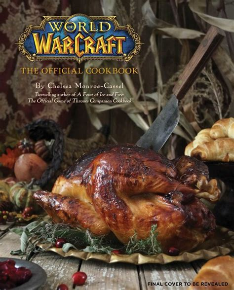 grab the official world of warcraft cookbook in october offgamers blog