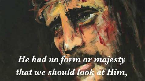 Isaiahs A Real Physical 2 isaiah 53 2 5