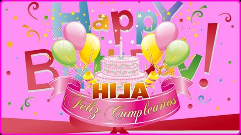 imagenes para cumpleaños hija feliz cumplea 241 os querida hija v 237 deo de feliz cumplea 241 os