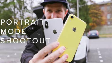 iphone xr  xs  pixel  portrait mode shootout youtube