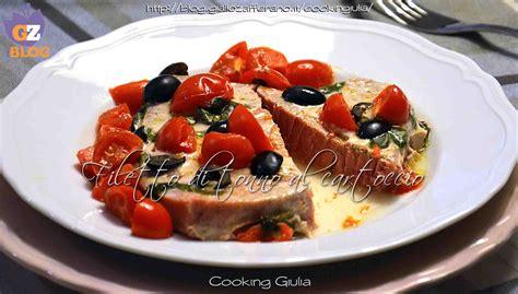 cucinare il filetto di tonno filetto di tonno al cartoccio ricetta secondo piatto