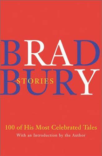 Pdf Bradbury Stories Most Celebrated Tales bradbury stories 100 of his most celebrated tales