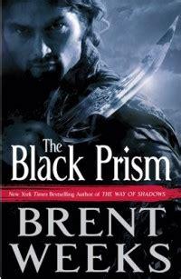 lightbringer legends of light book 1 volume 1 books book review the black prism lightbringer 1 by brent weeks
