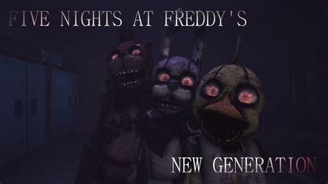 five nights at freddy s fan games five nights at freddy s new generation trailer hd fan made