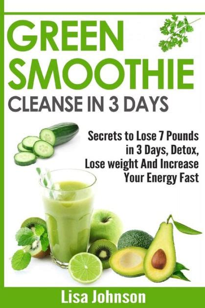Detox Diet To Boost Weight Loss by Green Smoothie Cleanse In 3 Days Secrets To Lose 7 Pounds
