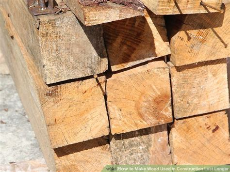 used in woodwork how to make wood used in construction last longer 8 steps
