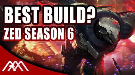 best zed build best season 6 zed build league of legends