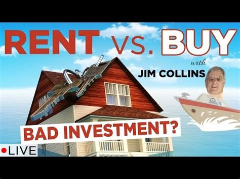 buying a house is a bad investment jim collins thinks your house is a bad investment rent vs buy analysis mike and