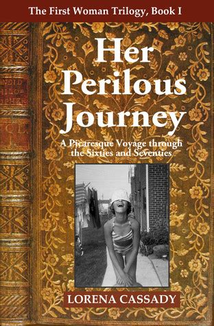 journey journey trilogy 1 1406355348 her perilous journey first woman trilogy 1 by lorena