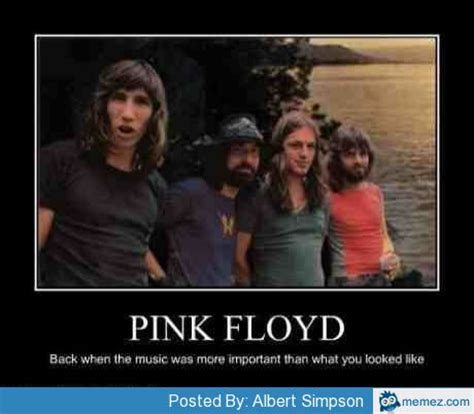 Pink Floyd Meme - pink floyd when music was more important than loo memes com