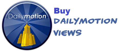buy motion get 2000 views for your dailymotion high retention