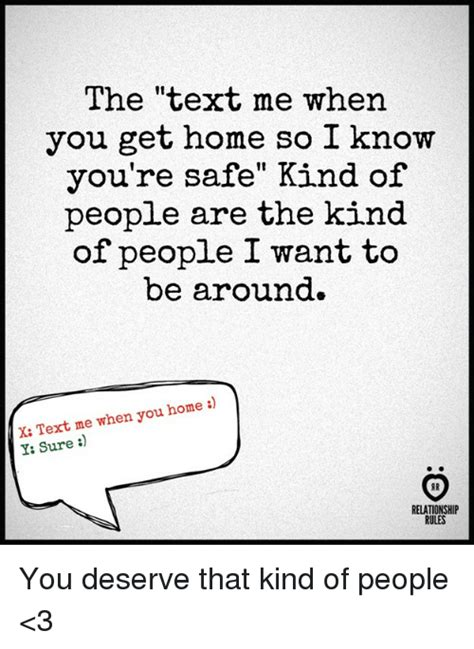 the text me when you get home so i you re safe