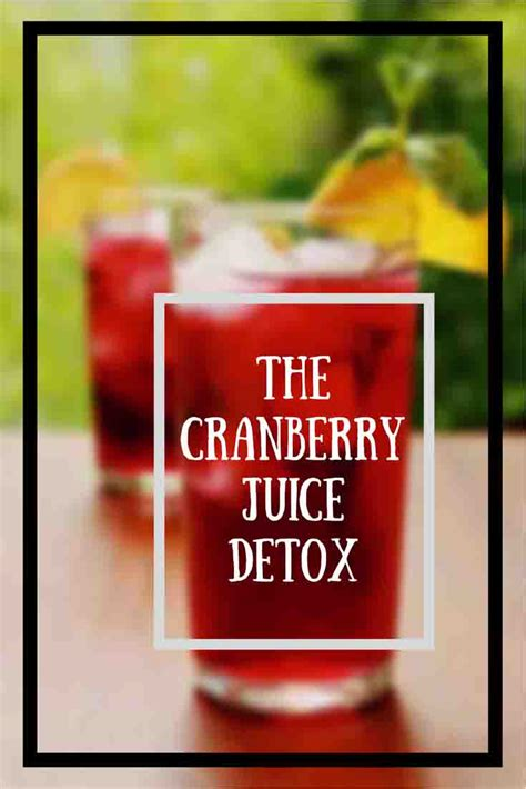 Detox Cranberry Juice by The Cranberry Juice Detox Amazing Bodily Benefits