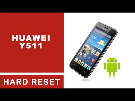 Hp Huawei Y511 U30 reset huawei ascend y300 how to make do everything