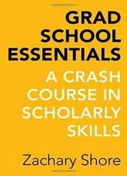 surgery school crash course books grad school essentials a crash course in scholarly skills