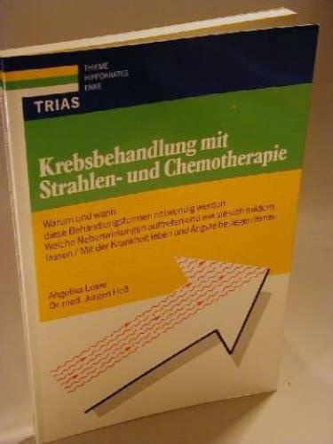 wann chemotherapie krebsbehandlung mit strahlen und chemotherapie warum und