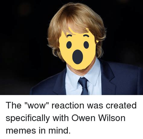 Owen Wilson Meme - the wow reaction was created specifically with owen wilson