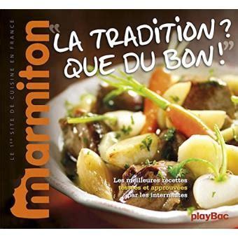 livre cuisine marmiton la tradition que du bon recettes terroir marmiton