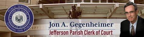Louisiana Clerk Of Court Records Jefferson Parish Clerk Of Court Jon A Gegenheimer