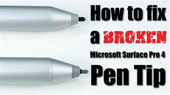 how to get on fixer how to fix a broken microsoft surface pro 4 pen tip