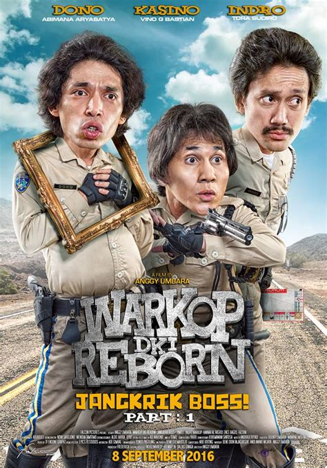 film komedi warkop dki reborn ulasan film warkop dki reborn jangkrik boss part 1