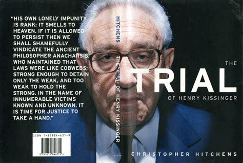 libro the trial of henry henry kissinger 1 estados unidos 191 entre la realpolitik y el idealismo por jan doxrud