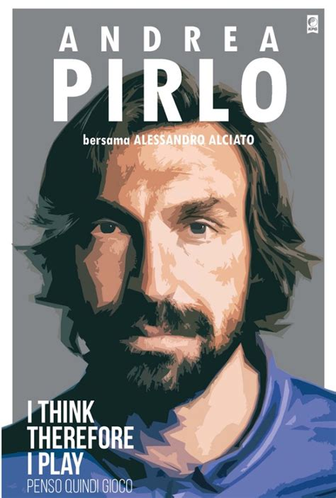 andrea pirlo i think pirlo i think therefore i play mojokstore com
