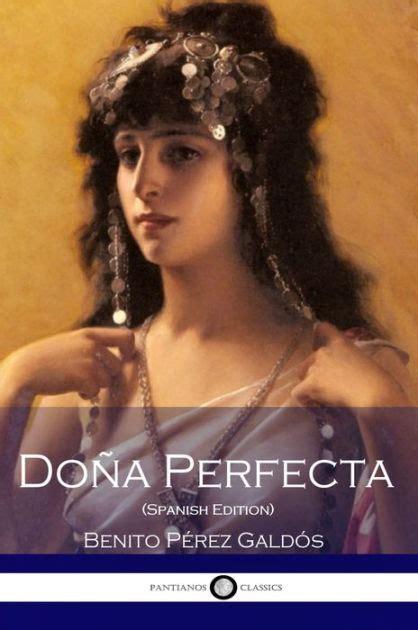 dona perfecta dona perfecta 8420699772 dona perfecta by benito perez galdos paperback barnes noble 174