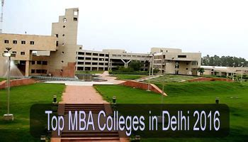 Mba Colleges In Delhi by Top Mba Colleges In Delhi 2016