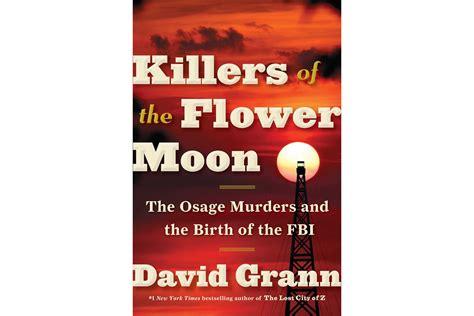 summary of david grann s killers of the flower moon key takeaways analysis books quot killers of the flower moon quot by david grann is
