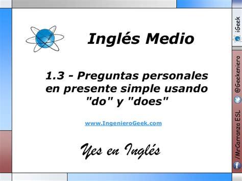 preguntas personales basicas en ingles 1 3 preguntas personales en presente simple usando do y does