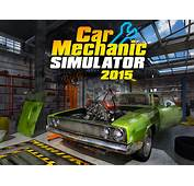 Car Mechanic Simulator 2015 – Kickstarter  The Octane Lounge