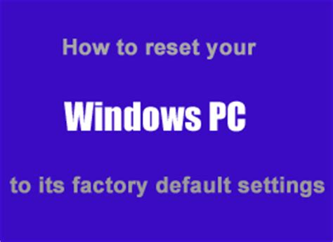 resetting windows back to factory settings how to restore my computer back to factory settings how to