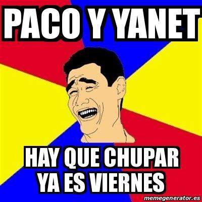 imágenes de que ya es viernes meme yao ming paco y yanet hay que chupar ya es viernes