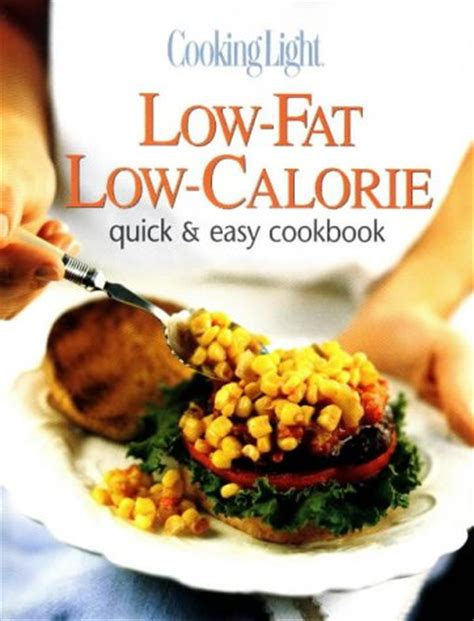 low calorie smarts the low calorie cookbook for the low calorie diet books cooking light low low calorie easy cookbook
